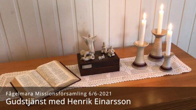 Gudstjänst med Henrik Einarsson 6/6-2021