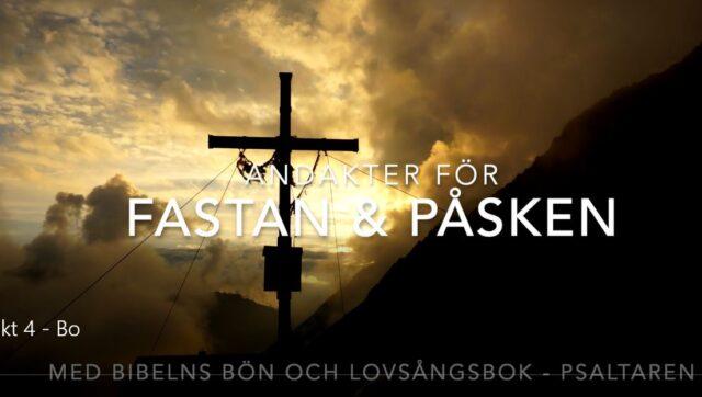 Andakter för fastan & påsken                  Här hittar du också  bibelstudiefilmer   Uppdaterad 2021-03-31