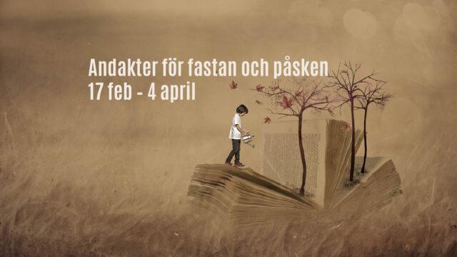 Andakter för fastan och påsken 17 feb – 4 april