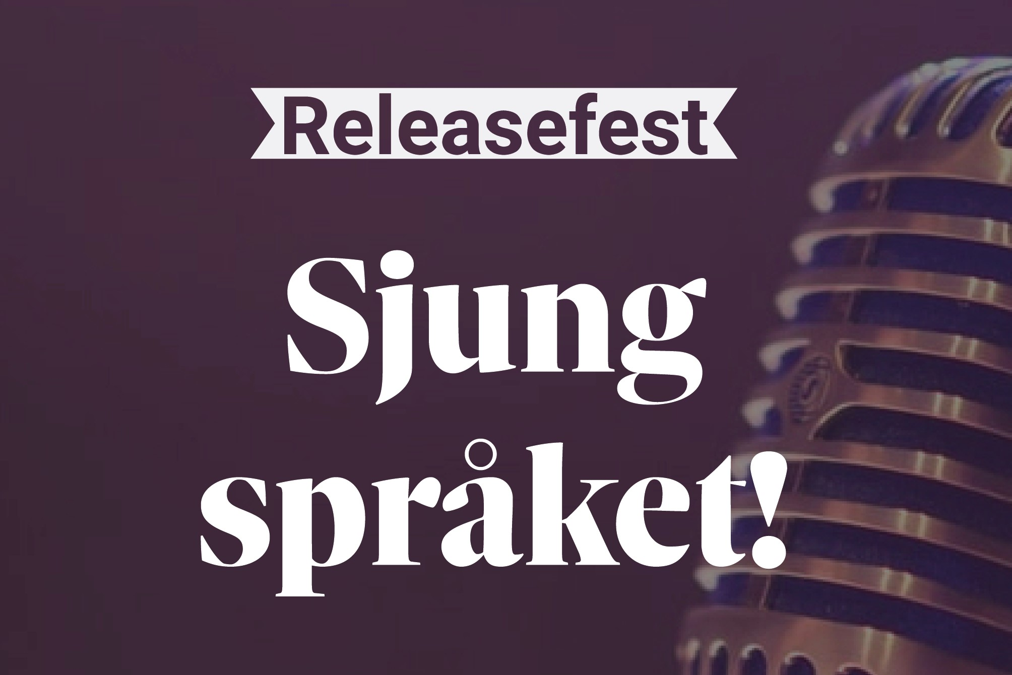 Releasefest - Sjung språket