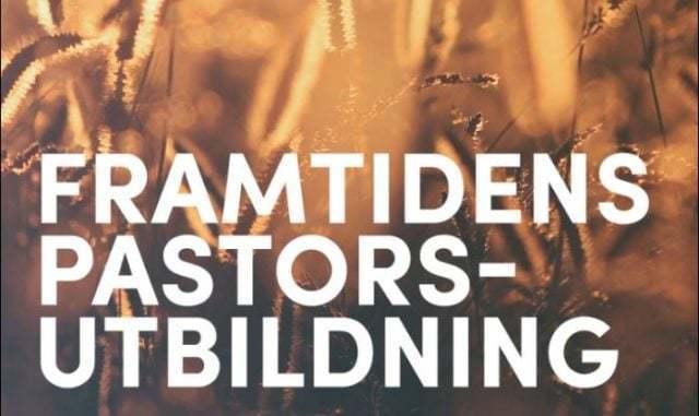 Hur ska framtidens pastorsutbildning se ut?
