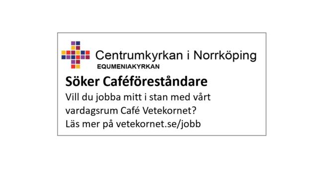 Café Vetekornet Centrumkyrkan Norrköping söker föreståndare
