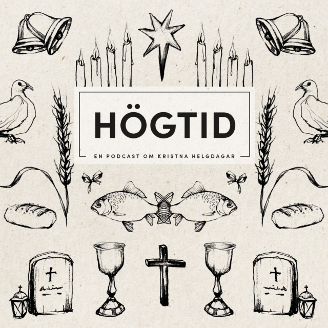 Högtid – en podcast om kristna högtider
