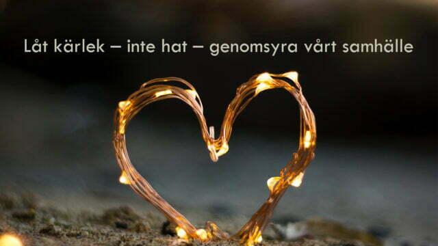 Låt kärlek – inte hat – genomsyra vårt samhälle